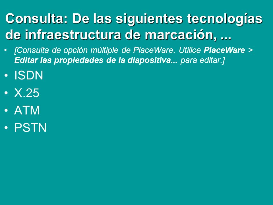 Consulta: De las siguientes tecnologías de infraestructura de marcación, ...