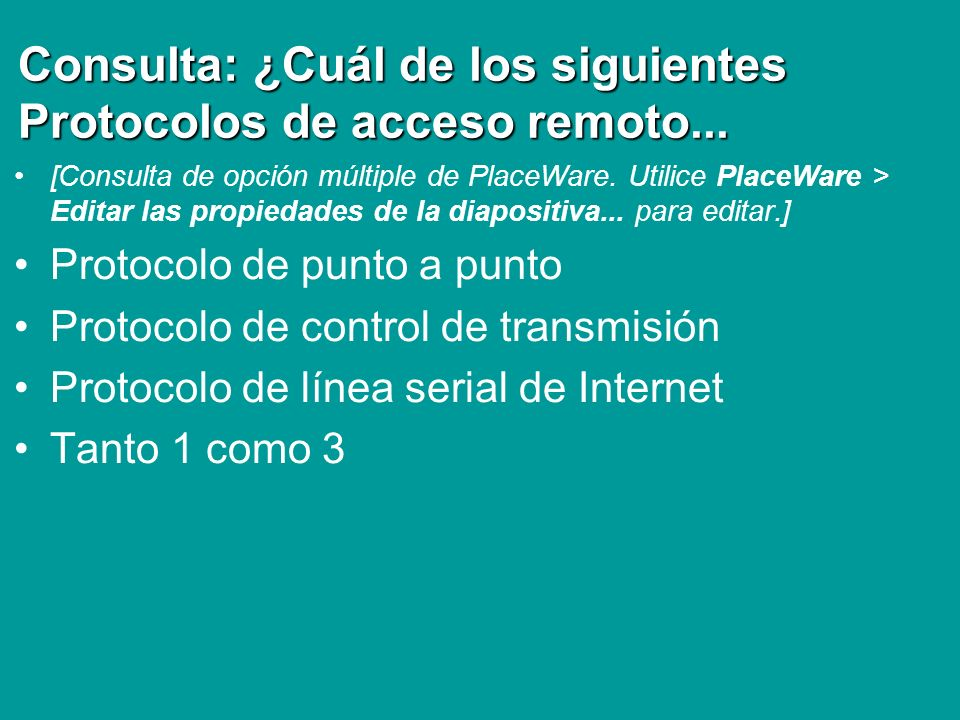 Consulta: ¿Cuál de los siguientes Protocolos de acceso remoto...