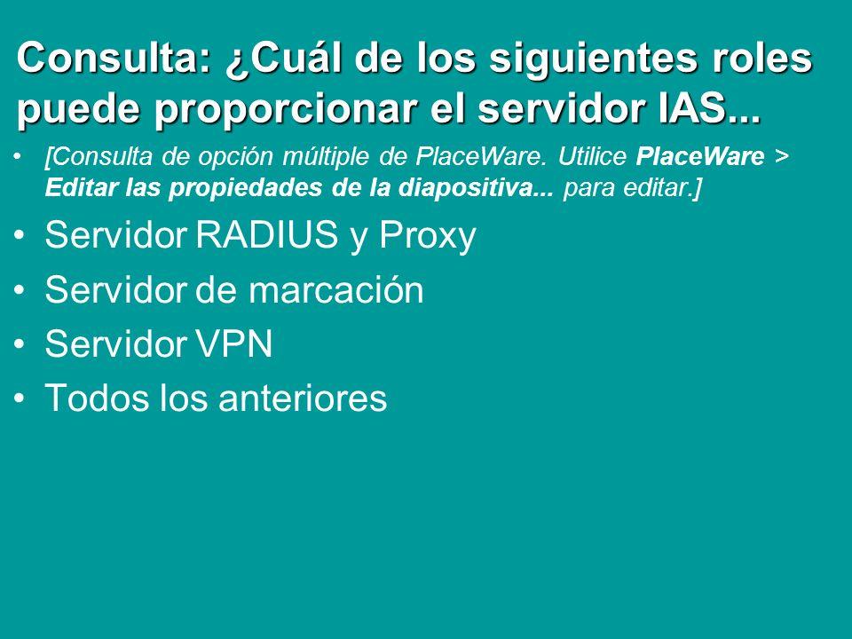 Consulta: ¿Cuál de los siguientes roles puede proporcionar el servidor IAS...