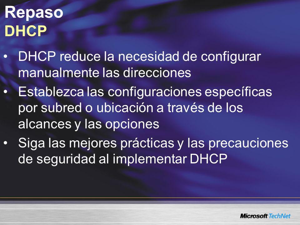 Repaso DHCPDHCP reduce la necesidad de configurar manualmente las direcciones.