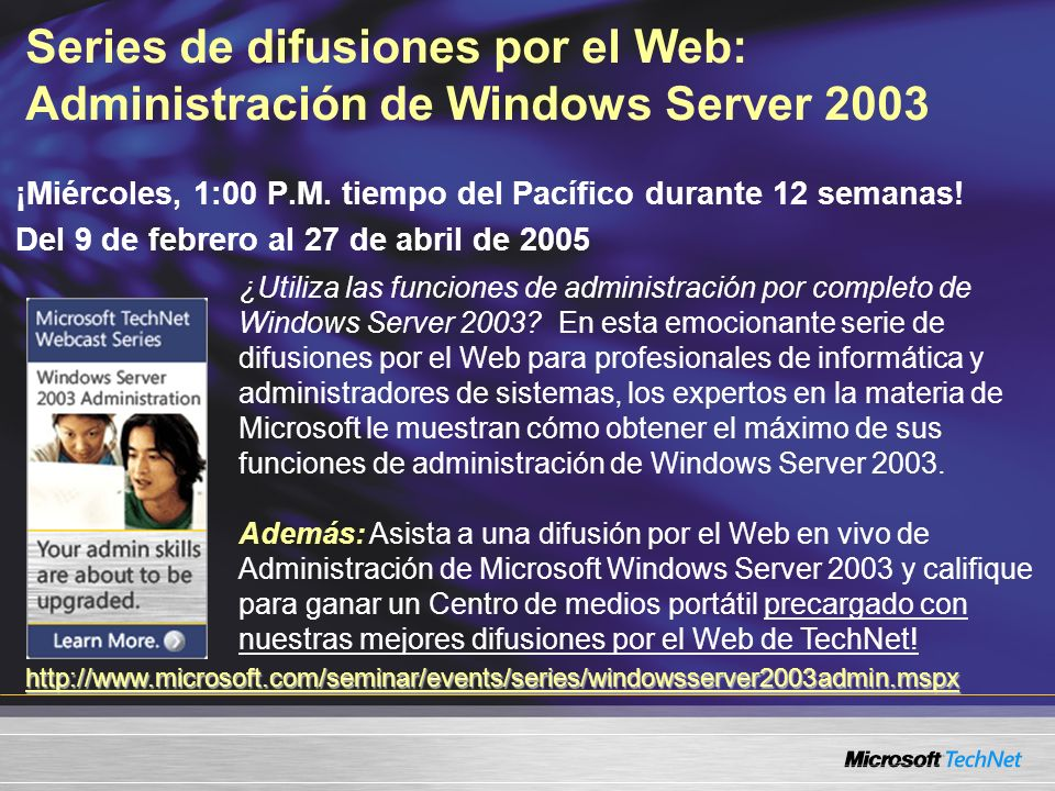 Series de difusiones por el Web: Administración de Windows Server 2003