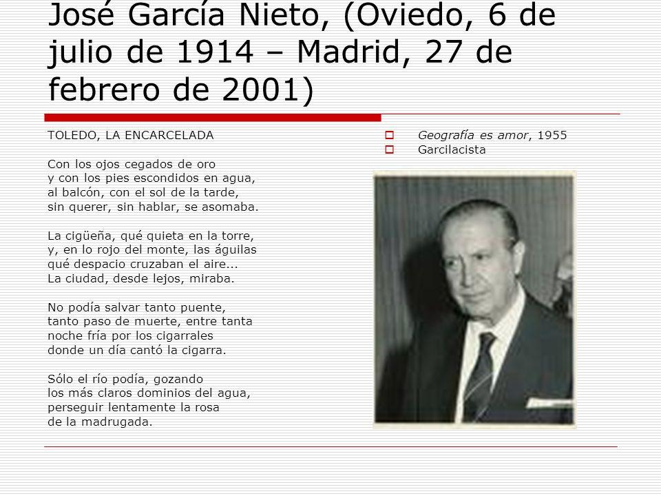 José García Nieto, (Oviedo, 6 de julio de 1914 – Madrid, 27 de febrero de 2001)