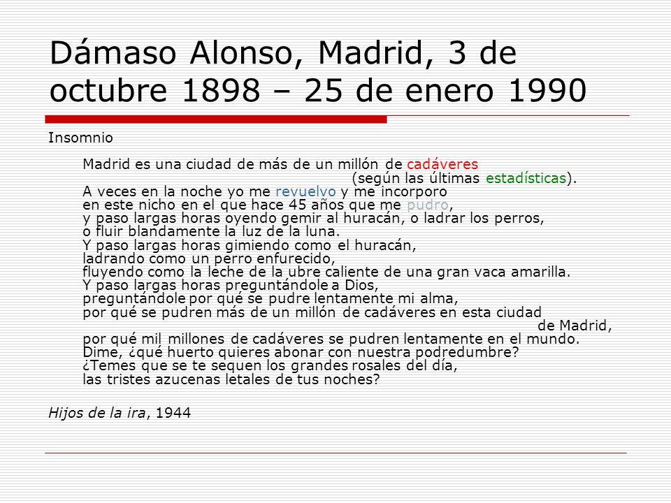 Dámaso Alonso, Madrid, 3 de octubre 1898 – 25 de enero 1990