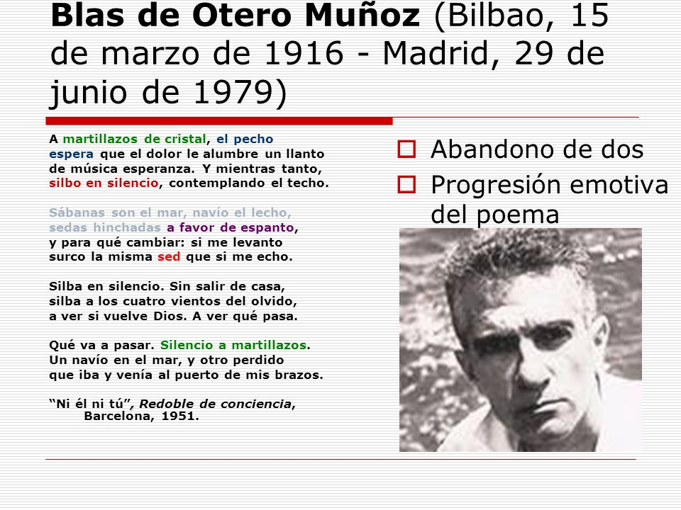 Blas de Otero Muñoz (Bilbao, 15 de marzo de 1916 - Madrid, 29 de junio de 1979)