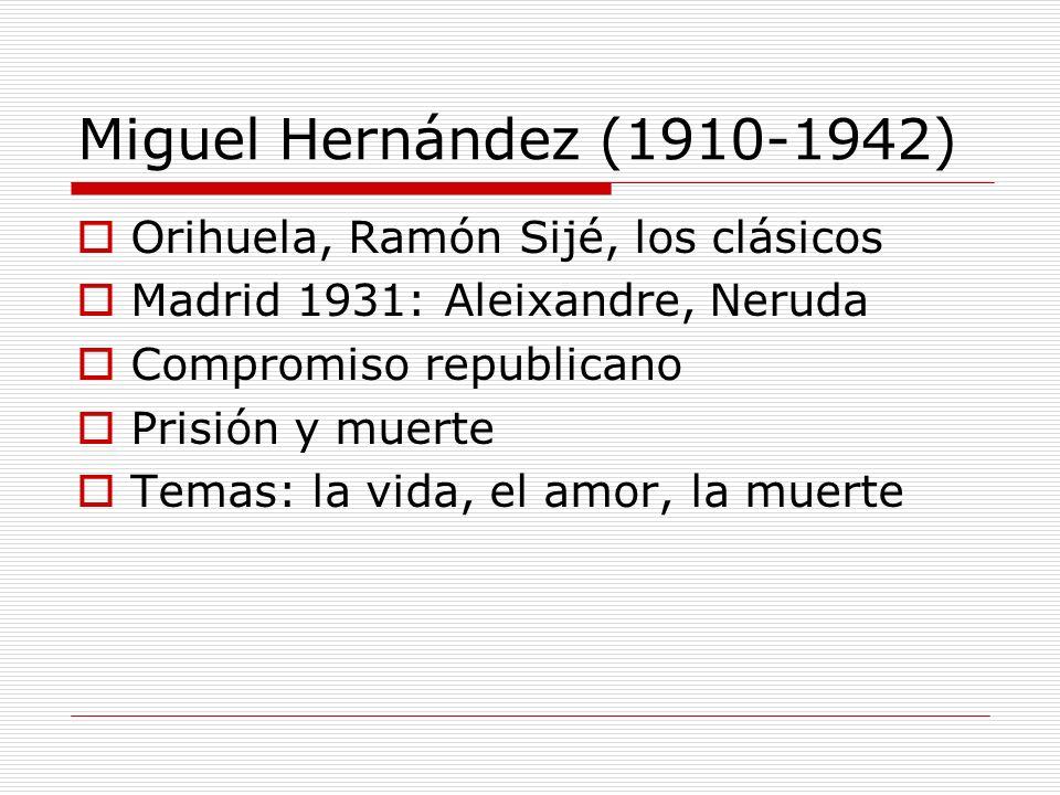 Miguel Hernández (1910-1942) Orihuela, Ramón Sijé, los clásicos