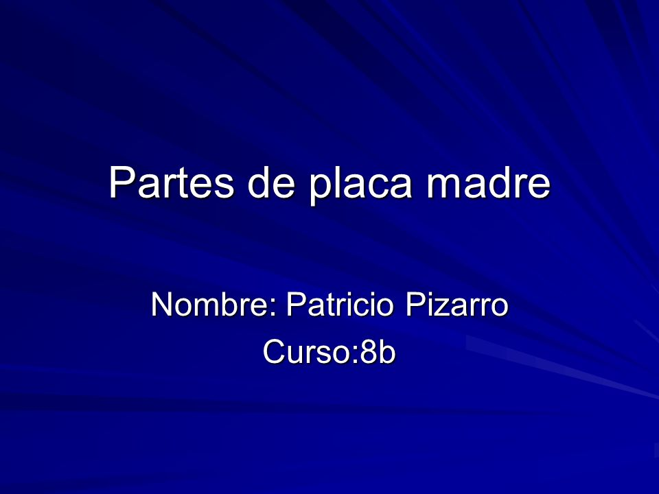 Nombre: Patricio Pizarro Curso:8b