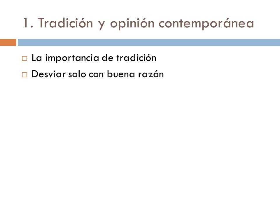 1. Tradición y opinión contemporánea