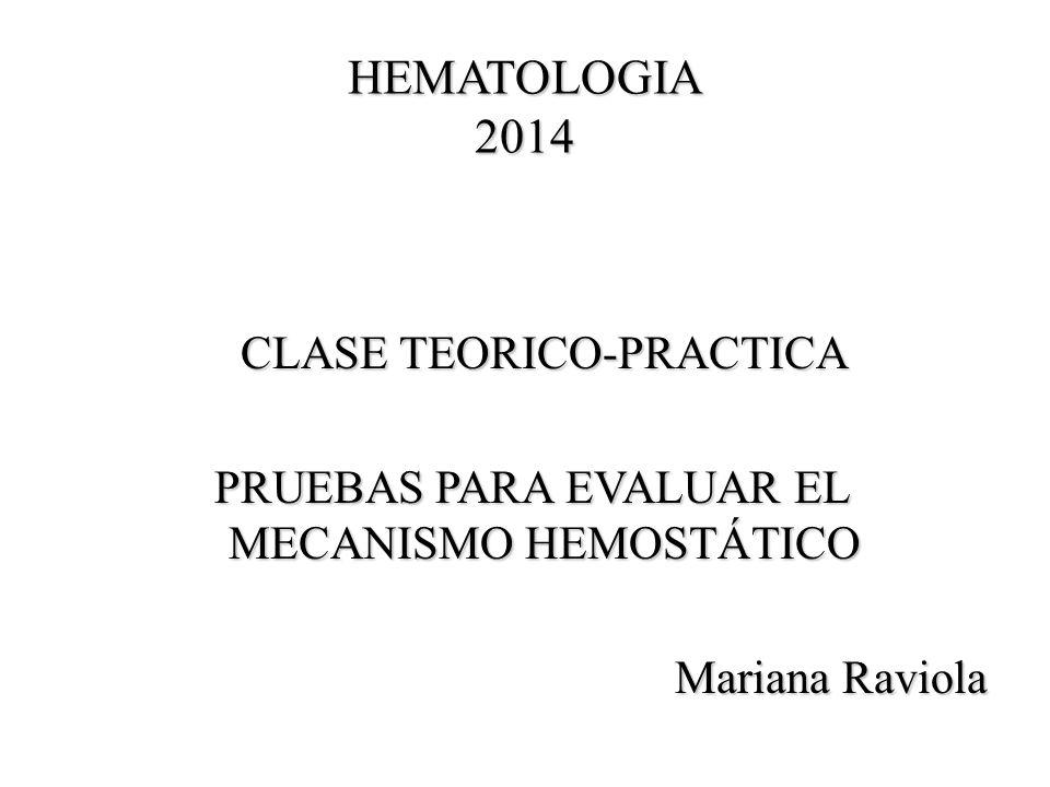 HEMATOLOGIA 2014 CLASE TEORICO-PRACTICA PRUEBAS PARA EVALUAR EL ...