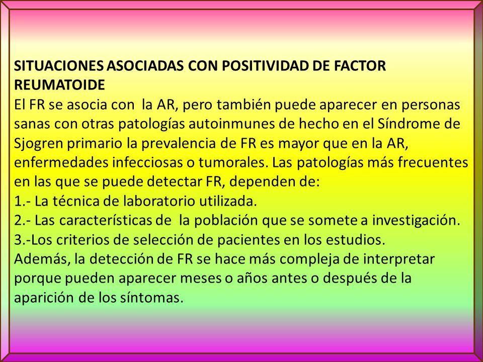 SITUACIONES ASOCIADAS CON POSITIVIDAD DE FACTOR REUMATOIDE