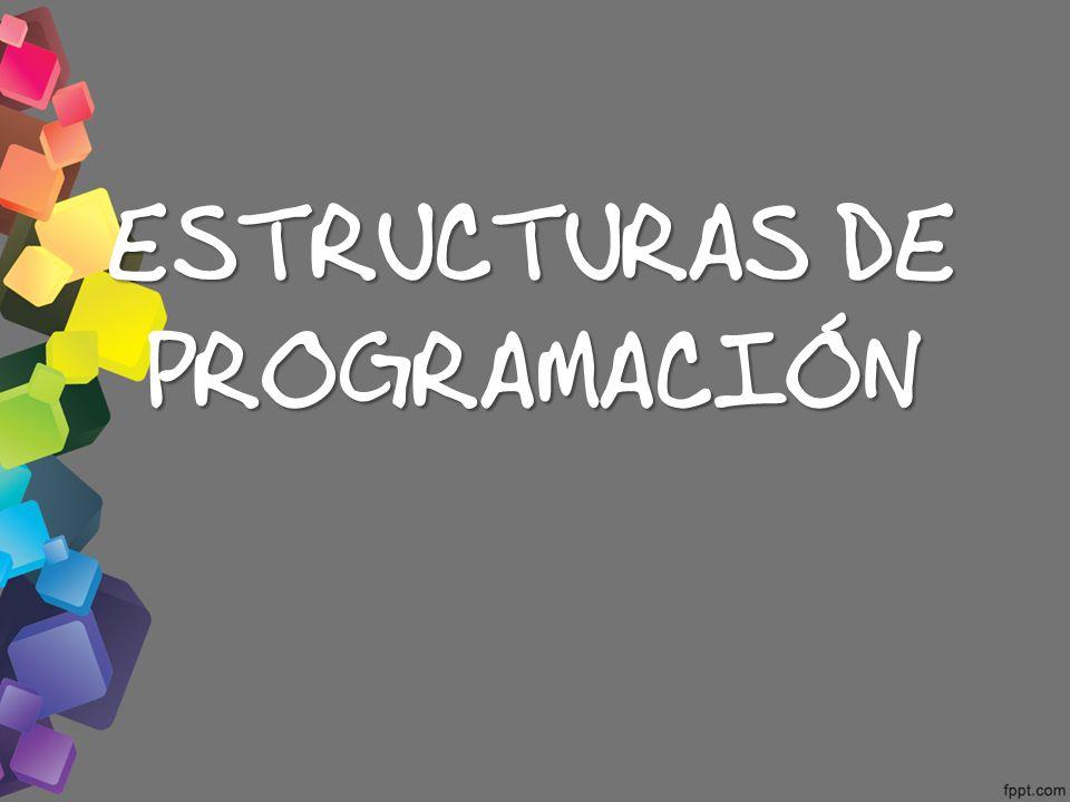ESTRUCTURAS DE PROGRAMACIÓN