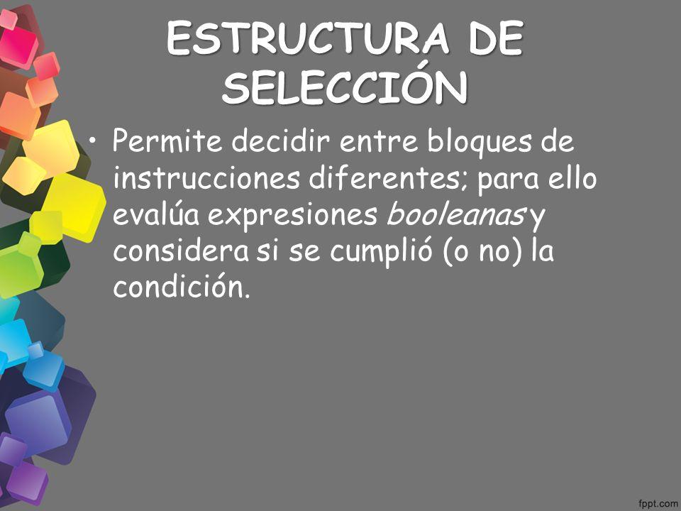 ESTRUCTURA DE SELECCIÓN