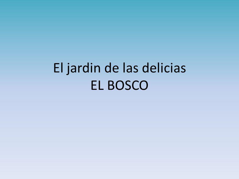 Diapositivas comentadas pintura g tica ppt descargar - El bosco el jardin de las delicias ...