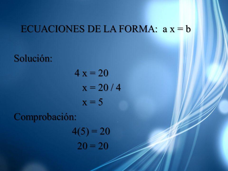 ECUACIONES DE LA FORMA: a x = b