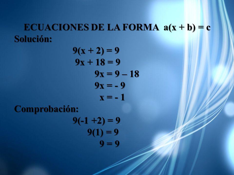 ECUACIONES DE LA FORMA a(x + b) = c