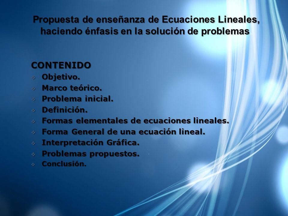 Propuesta de enseñanza de Ecuaciones Lineales, haciendo énfasis en la solución de problemas.