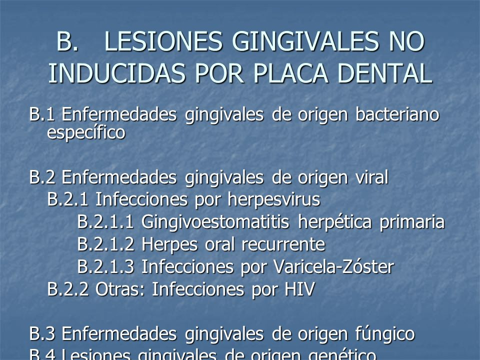 B. LESIONES GINGIVALES NO INDUCIDAS POR PLACA DENTAL