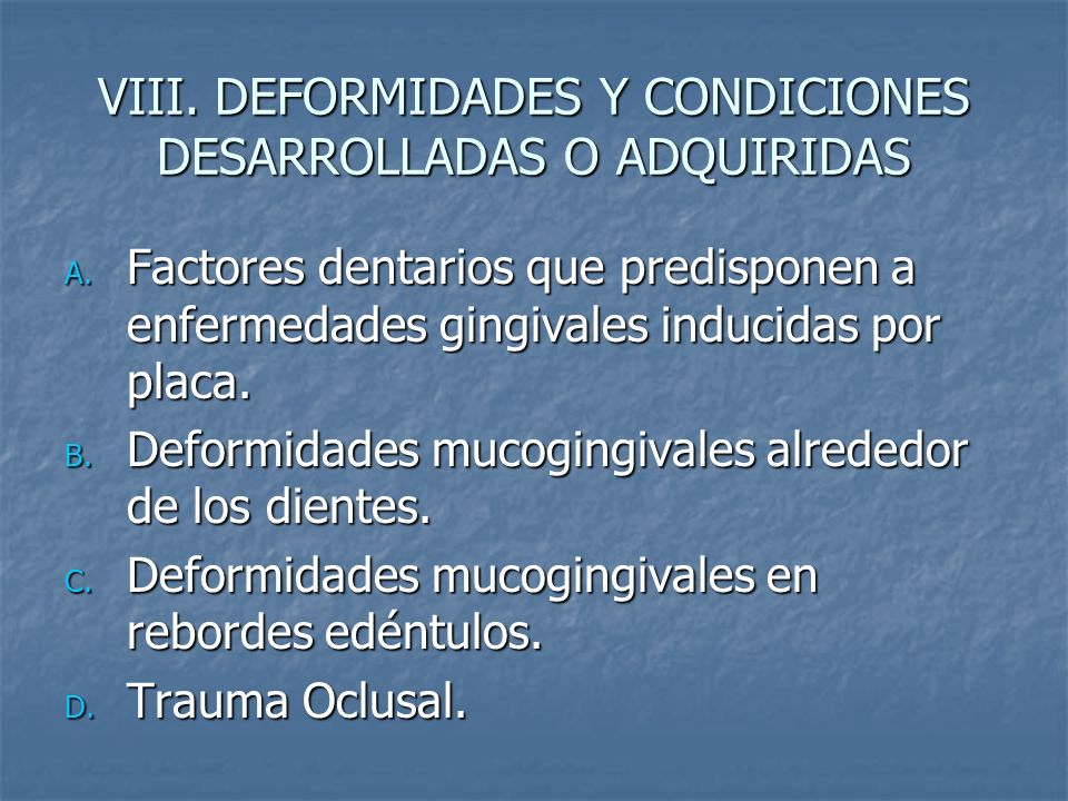 VIII. DEFORMIDADES Y CONDICIONES DESARROLLADAS O ADQUIRIDAS