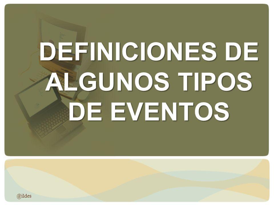 DEFINICIONES DE ALGUNOS TIPOS DE EVENTOS