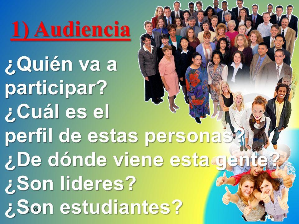 1) Audiencia ¿Quién va a participar ¿Cuál es el