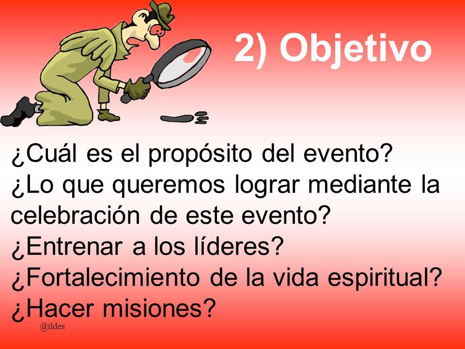2) Objetivo ¿Cuál es el propósito del evento