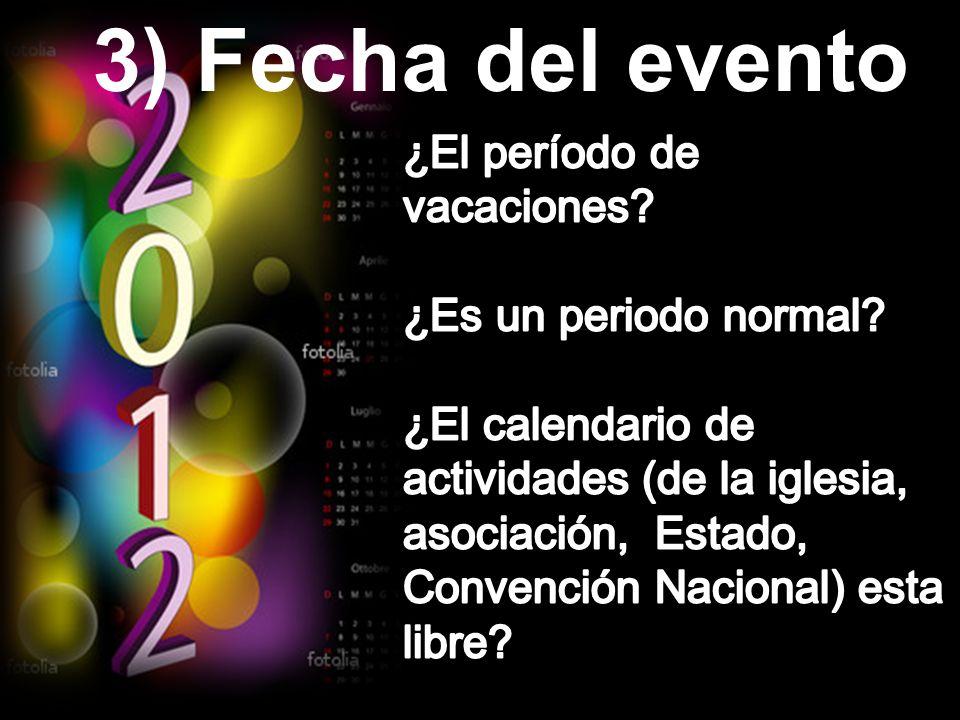 3) Fecha del evento ¿El período de vacaciones ¿Es un periodo normal