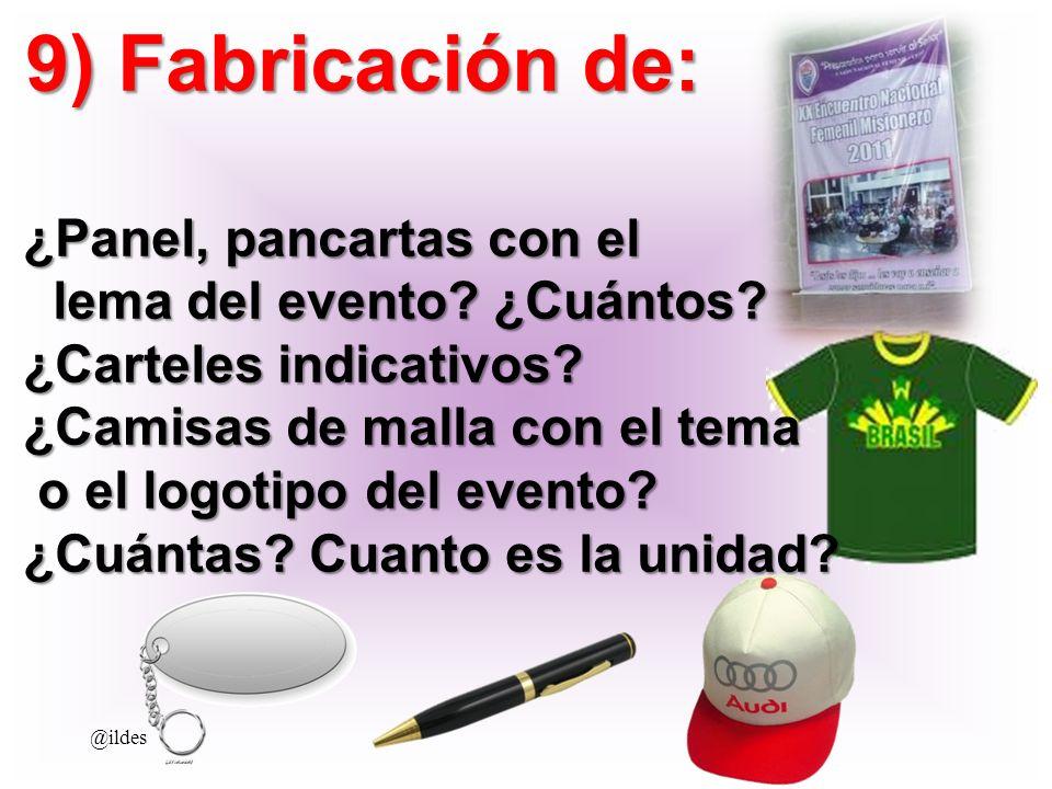 9) Fabricación de: ¿Panel, pancartas con el lema del evento ¿Cuántos