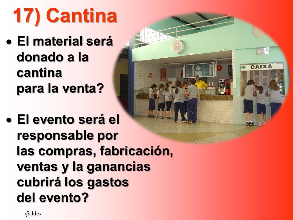 17) Cantina El material será donado a la cantina para la venta