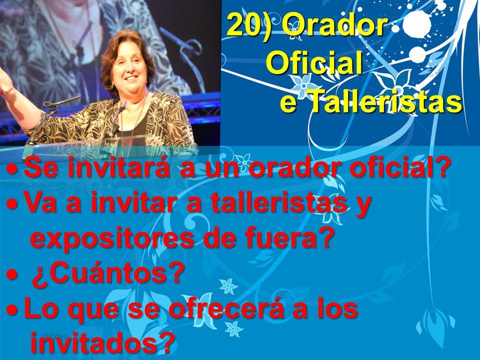 20) Orador Oficial e Talleristas Se invitará a un orador oficial