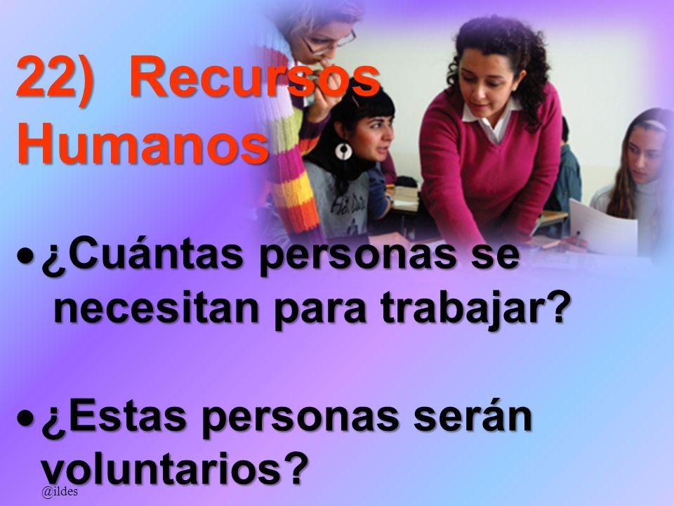22) Recursos Humanos ¿Cuántas personas se necesitan para trabajar