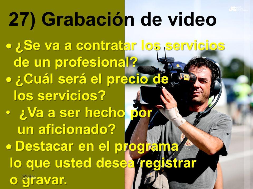 27) Grabación de video ¿Se va a contratar los servicios