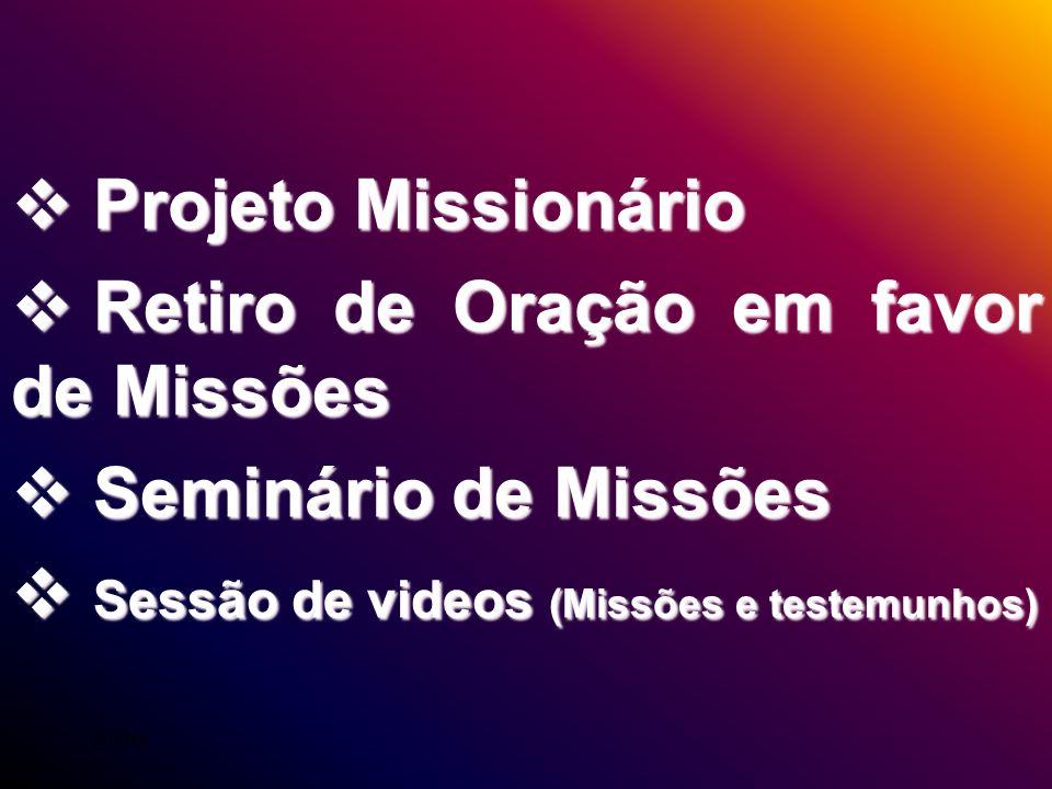 Retiro de Oração em favor de Missões Seminário de Missões