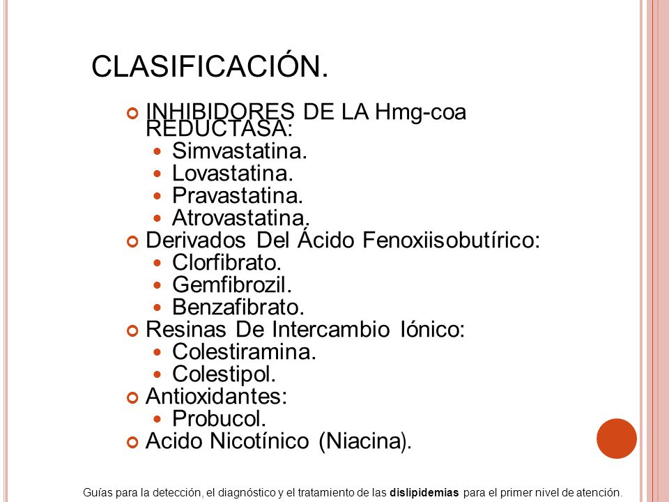 CLASIFICACIÓN. INHIBIDORES DE LA Hmg-coa REDUCTASA: Simvastatina.