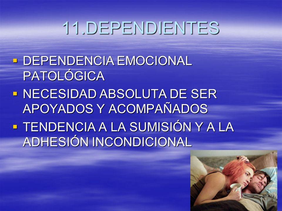 11.DEPENDIENTES DEPENDENCIA EMOCIONAL PATOLÓGICA
