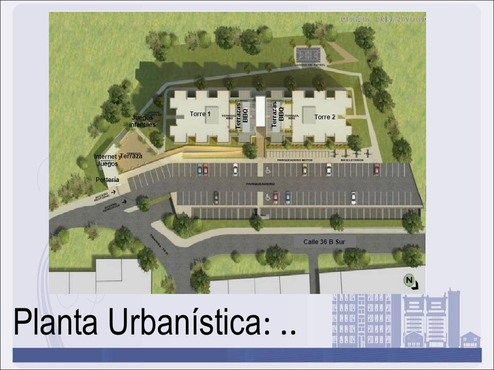Planta Urbanística: .. Terrazas Terrazas BBQ BBQ Torre 1