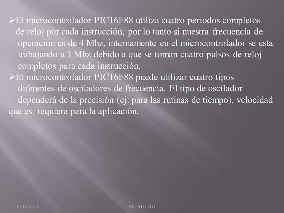 El microcontrolador PIC16F88 utiliza cuatro periodos completos