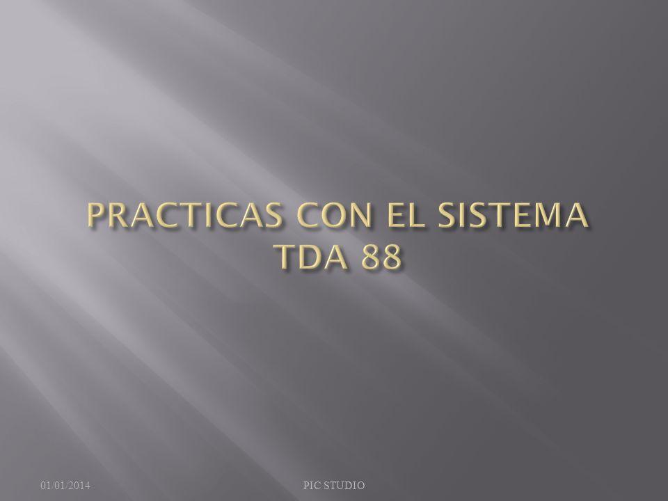 PRACTICAS CON EL SISTEMA TDA 88