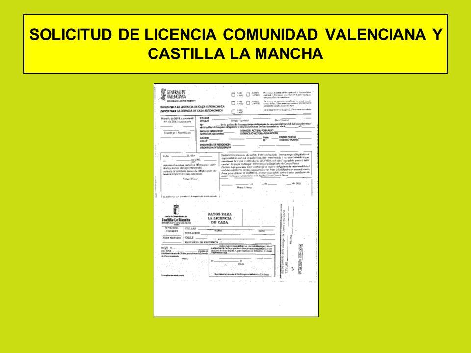 SOLICITUD DE LICENCIA COMUNIDAD VALENCIANA Y CASTILLA LA MANCHA