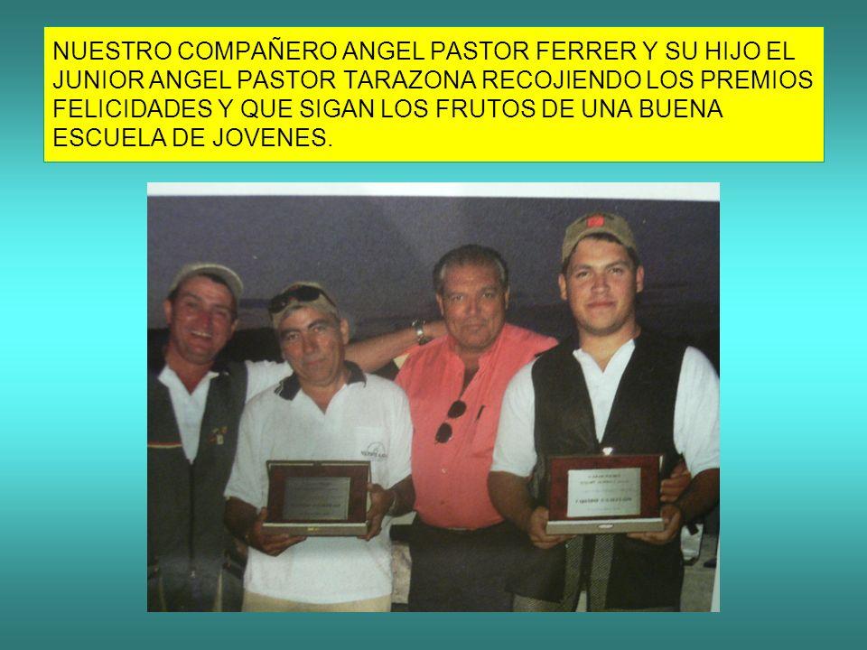 NUESTRO COMPAÑERO ANGEL PASTOR FERRER Y SU HIJO EL JUNIOR ANGEL PASTOR TARAZONA RECOJIENDO LOS PREMIOS FELICIDADES Y QUE SIGAN LOS FRUTOS DE UNA BUENA ESCUELA DE JOVENES.