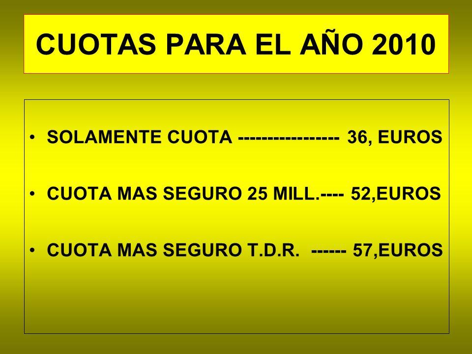 CUOTAS PARA EL AÑO 2010 SOLAMENTE CUOTA ----------------- 36, EUROS