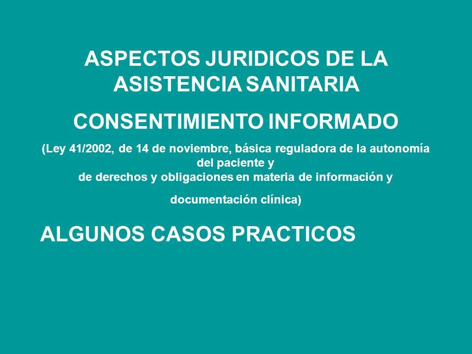 ASPECTOS JURIDICOS DE LA ASISTENCIA SANITARIA CONSENTIMIENTO INFORMADO
