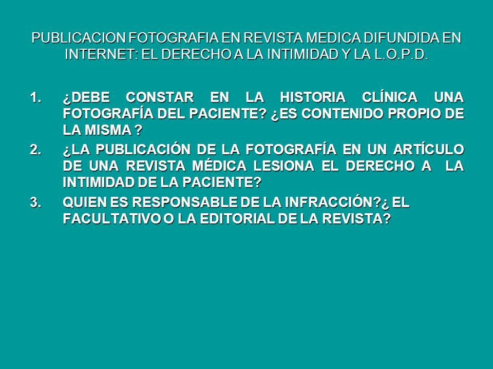 PUBLICACION FOTOGRAFIA EN REVISTA MEDICA DIFUNDIDA EN INTERNET: EL DERECHO A LA INTIMIDAD Y LA L.O.P.D.