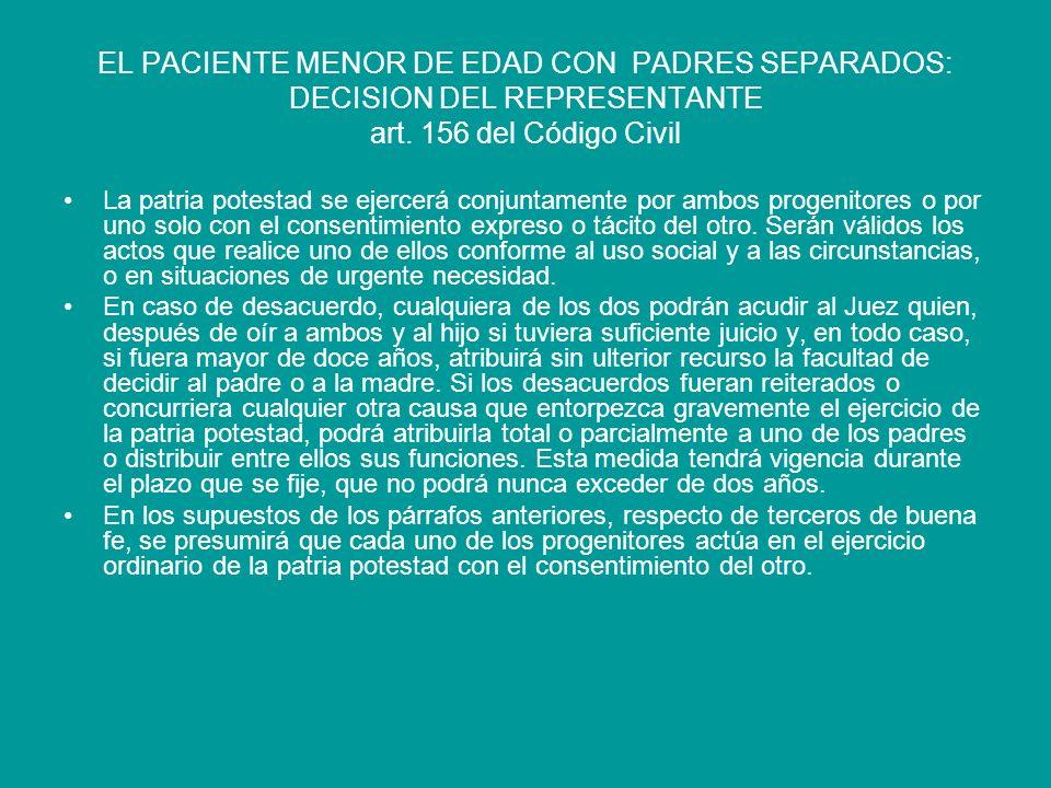 EL PACIENTE MENOR DE EDAD CON PADRES SEPARADOS: DECISION DEL REPRESENTANTE art. 156 del Código Civil