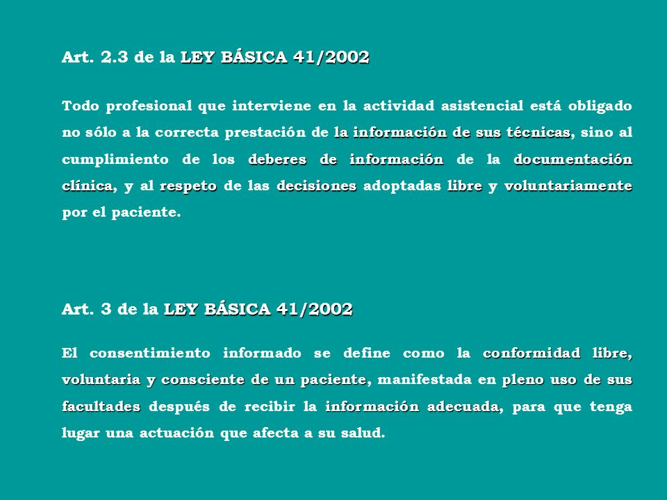 Art. 2.3 de la LEY BÁSICA 41/2002 Art. 3 de la LEY BÁSICA 41/2002