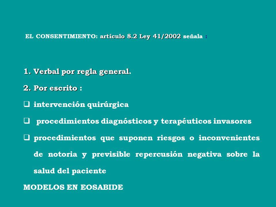 Verbal por regla general. 2. Por escrito : intervención quirúrgica