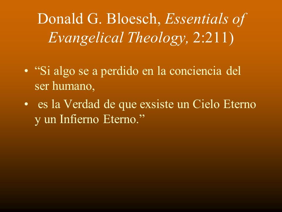 Donald G. Bloesch, Essentials of Evangelical Theology, 2:211)