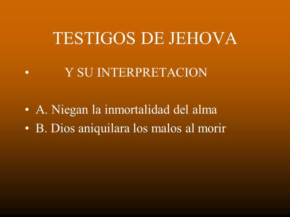 TESTIGOS DE JEHOVA Y SU INTERPRETACION