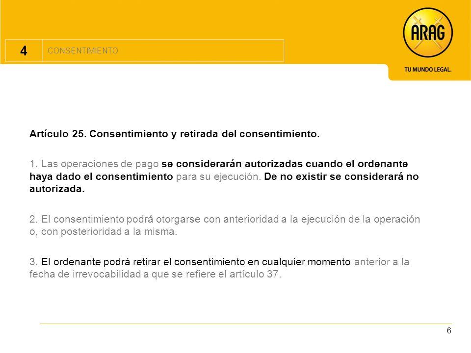 4 Artículo 25. Consentimiento y retirada del consentimiento.