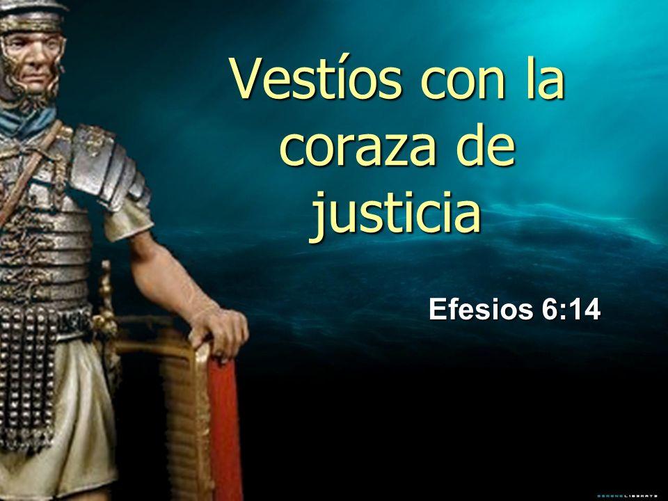 Vestíos con la coraza de justicia