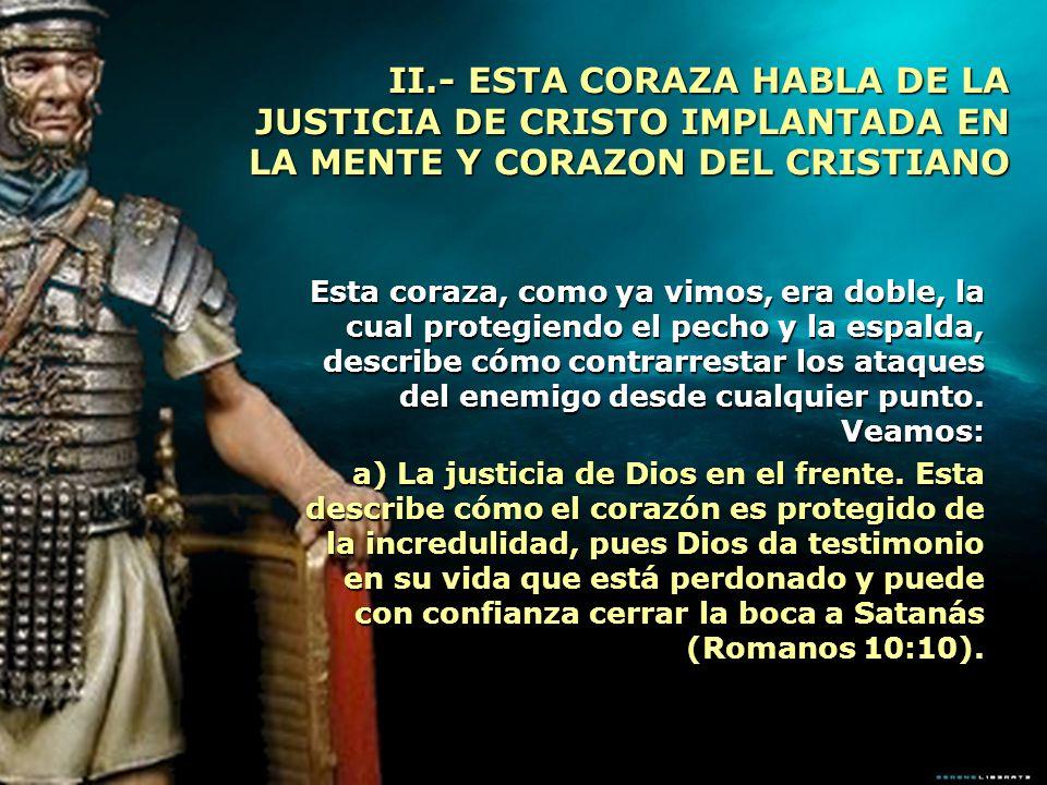 II.- ESTA CORAZA HABLA DE LA JUSTICIA DE CRISTO IMPLANTADA EN LA MENTE Y CORAZON DEL CRISTIANO