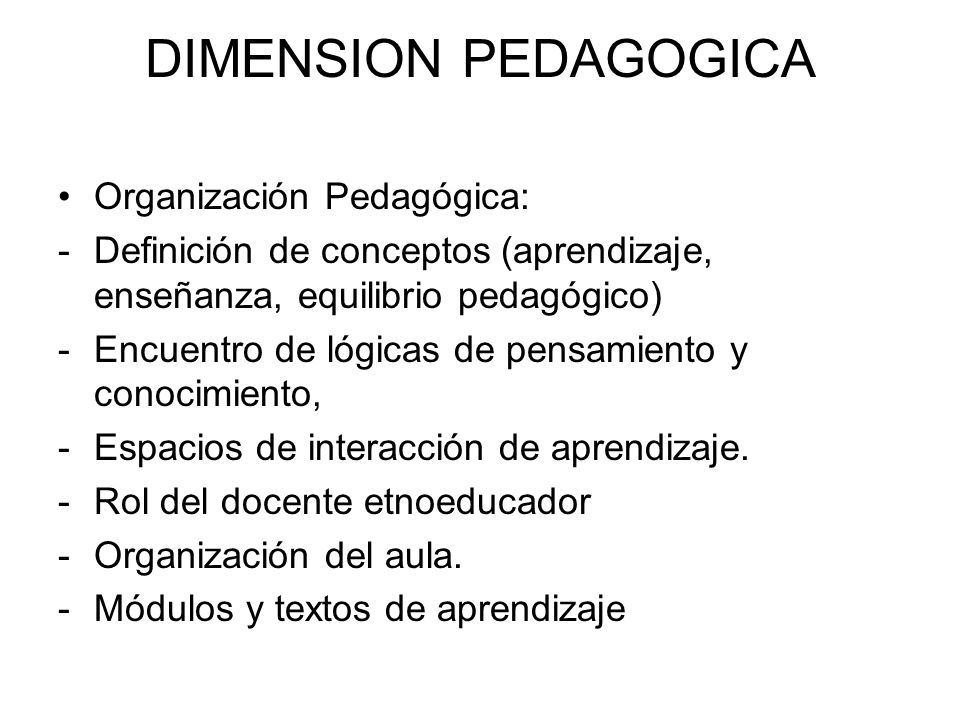 DIMENSION PEDAGOGICA Organización Pedagógica: